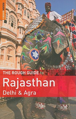 The Rough Guide to Rajasthan, Delhi & Agra By Jacobs, Daniel/ Thomas, Gavin